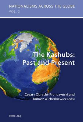 The Kashubs: Past and Present: Past and Present - Nationalisms Across the Globe 2 (Paperback)
