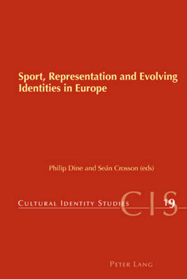 Sport, Representation and Evolving Identities in Europe - Cultural Identity Studies 19 (Paperback)