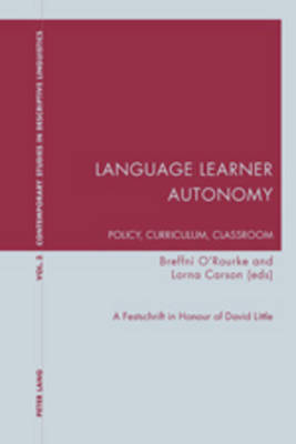 Language Learner Autonomy: Policy, Curriculum, Classroom: A Festschrift in Honour of David Little - Contemporary Studies in Descriptive Linguistics 3 (Paperback)