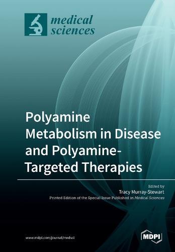 Polyamine Metabolism in Disease and Polyamine-Targeted Therapies (Paperback)