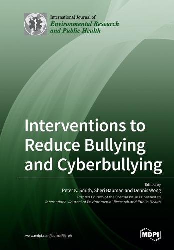 Interventions to Reduce Bullying and Cyberbullying (Paperback)