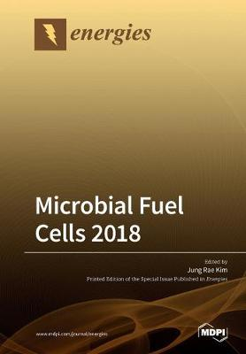 Microbial Fuel Cells 2018 (Paperback)