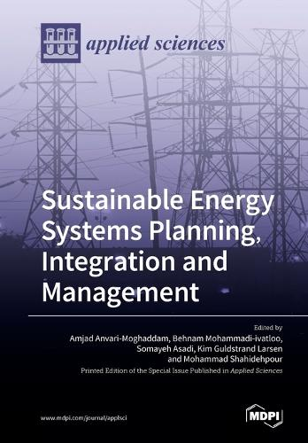 Sustainable Energy Systems Planning, Integration and Management (Paperback)