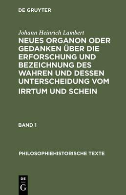 Neues Organon Oder Gedanken Ueber Die Erforschung Und Beziechnung DES Wahren - Philosophiehistorische Texte (Hardback)