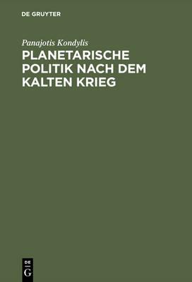 Planetarische Politik Nach Dem Kalten Krieg (Hardback)