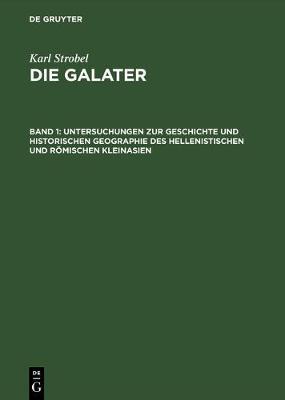 Die Galater Geschichte Und Eigenart Der Keltischen Staatenbildung (Hardback)