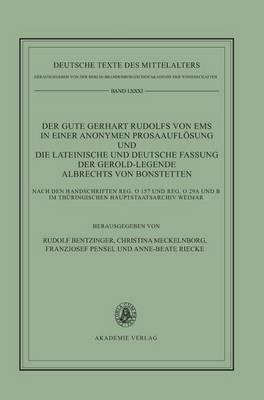 Der Gute Gerhart Rudolfs Von EMS in Einer Anonymen Prosaaufl sung Und Die Lateinische Und Deutsche Fassung Der Gerold-Legende Albrechts Von Bonstetten - Deutsche Texte Des Mittelalters 81 (Hardback)