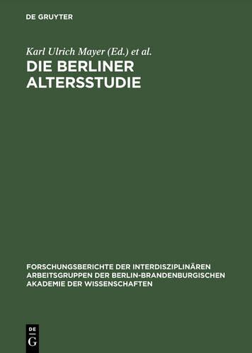 Die Berliner Altersstudie Ein Projekt Der Berlin- Brandenburgischen Akademie Der (Hardback)