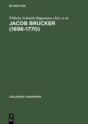 Jacob Brucker (1696-1770): Philosoph Und Historiker Der Europaischen Aufklarung (Hardback)