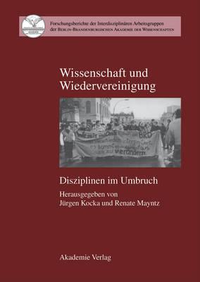 Wissenschaft Und Wiedervereinigung - Interdisziplinare Arbeitsgruppen, Forschungsberichte, 6 (Paperback)