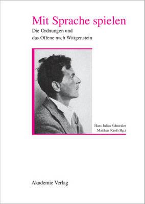 Mit Sprache Spielen: Die Ordnung Und Das Offene Nach Wittgenstein - Einstein Bucher (Hardback)