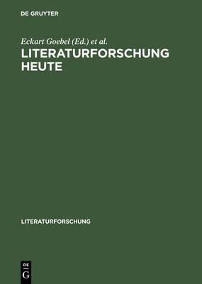 Literaturforschung heute - Literaturforschung (Hardback)