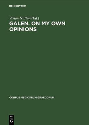 Galen. On My Own Opinions - Corpus Medicorum Graecorum (Hardback)