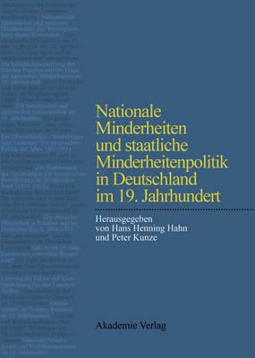 Nationale Minderheiten Und Staatliche Minderheitenpolitik in Deutschland Im 19. Jahrhundert (Hardback)