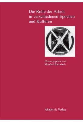 Die Rolle Der Arbeit in Verschiedenen Epochen Und Kulturen - Berichte Und Abhandlungen / Sonderband 9 (Hardback)