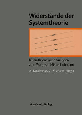 Widerst nde Der Systemtheorie: Kulturtheoretische Analyse Der Werke Von Luhmann (Hardback)