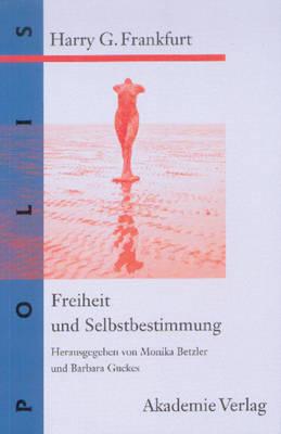 Freiheit Und Selbstbestimmung: Ausgew hlte Texte - Polis 3 (Hardback)