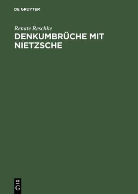 Denkumbr che Mit Nietzsche: Zur Anspornenden Verachtung Der Zeit (Hardback)