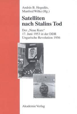 Satelliten nach Stalins Tod - Studien Des Forschungsverbundes sed-Staat An der Freien Univ (Hardback)