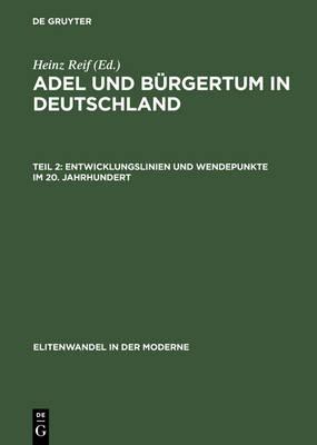 Entwicklungslinien Und Wendepunkte Im 20. Jahrhundert - Elitenwandel in Der Moderne / Elites and Modernity 2 (Hardback)