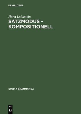 Satzmodus - kompositionell - Studia Grammatica 49 (Hardback)