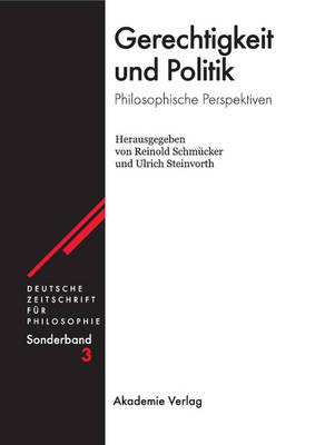 Gerechtigkeit und Politik - Deutsche Zeitschrift F r Philosophie / Sonderb nde 3 (Hardback)