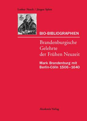Mark Brandenburg Mit Berlin-C lln 1506-1640 - Veroffentlichungen Zur Brandenburgischen Kulturgeschichte de (Hardback)