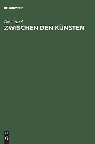 Zwischen Den K nsten: Edward Gordon Craig Und Das Bildertheater Um 1900 (Hardback)
