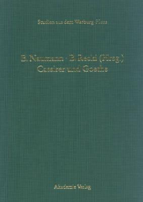 Cassirer Und Goethe - Studien Aus Dem Warburg-Haus 5 (Hardback)