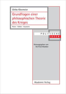 Grundfragen einer philosophischen Theorie des Krieges - Politische Ideen 16 (Hardback)