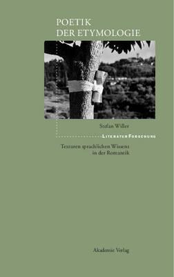 Poetik Der Etymologie - Literaturforschung (Hardback)