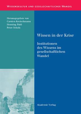 Wissen in Der Krise - Wissenskultur Und Gesellschaftlicher Wandel 7 (Hardback)