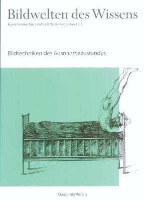 Bildwelten Des Wissens, Band 2,1, Bildtechniken Des Ausnahmezustands (Paperback)