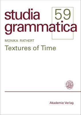 Textures of Time - Studia grammatica 59 (Hardback)
