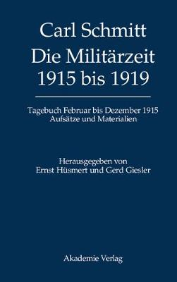 Tageb cher, Die Milit rzeit 1915 Bis 1919 (Hardback)