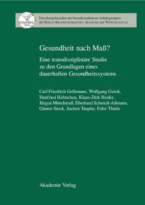 Gesundheit Nach Mass?: Eine Transdisziplinare Studie Zu Den Grundlagen Eines Dauerhaften Gesundheitssystems - Forschungsberichte der Interdisziplin ren Arbeitsgruppen der (Hardback)