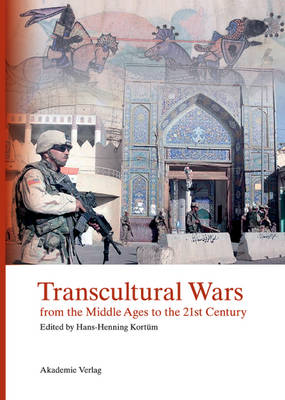Transcultural Wars: from the Middle Ages to the 21st Century (Hardback)