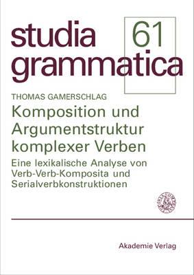 Komposition und Argumentstruktur komplexer Verben - Studia Grammatica (Paperback)