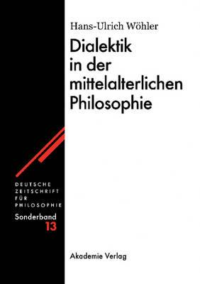 Dialektik in der mittelalterlichen Philosophie (Hardback)