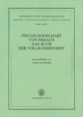 Pseudo-Engelhart Von Ebrach. Das Buch Der Vollkommenheit - Deutsche Texte Des Mittelalters 86 (Paperback)