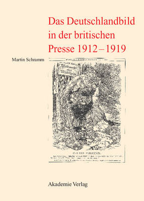 Das Deutschlandbild in Der Britischen Presse 1912-1919 (Hardback)