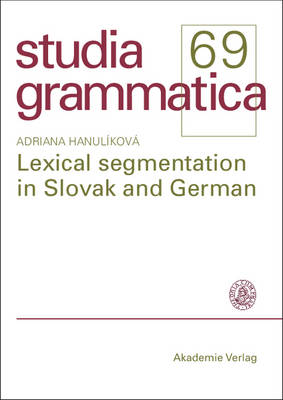 Lexical segmentation in Slovak and German - Studia grammatica (Paperback)