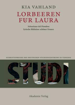 Lorbeeren F r Laura - Studi. Schriftenreihe Des Deutschen Studienzentrums in Vened (Hardback)