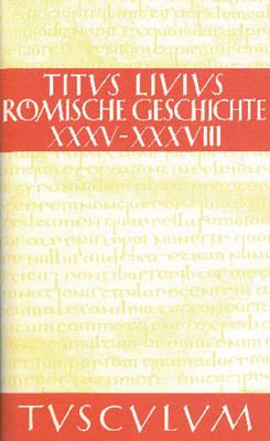 R mische Geschichte, Buch XXXV-XXXVIII - Sammlung Tusculum (Hardback)