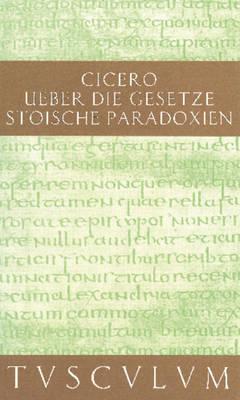 De legibus / ber die Gesetze - Sammlung Tusculum (Hardback)