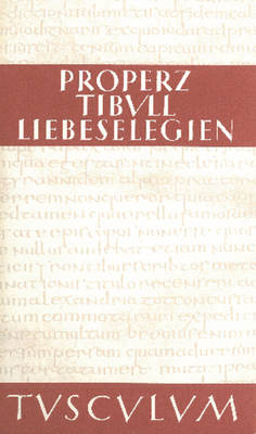 Liebeselegien. Carmina - Sammlung Tusculum (Hardback)