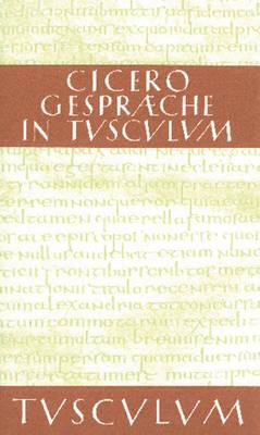 Gespr che in Tusculum / Tusculanae Disputationes: Lateinisch - Deutsch - Sammlung Tusculum (Hardback)