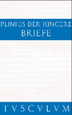 Briefe / Epistularum Libri Decem - Sammlung Tusculum (Hardback)