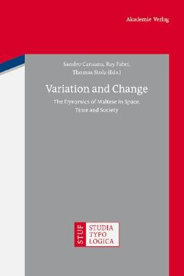 Variation and Change: The Dynamics of Maltese in Space, Time and Society - Studia Typologica 9 (Hardback)