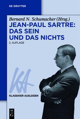 Jean-Paul Sartre: Das Sein und das Nichts - Klassiker Auslegen 22 (Paperback)